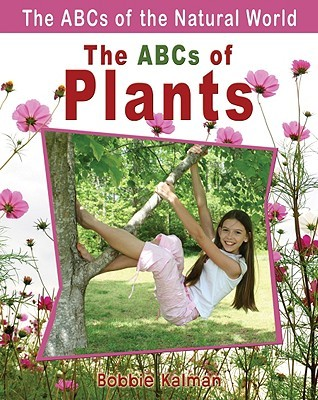 The ABCs of Plants by Bobbie Kalman