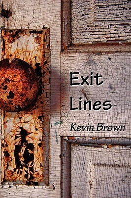 Exit Lines by Kevin  Brown