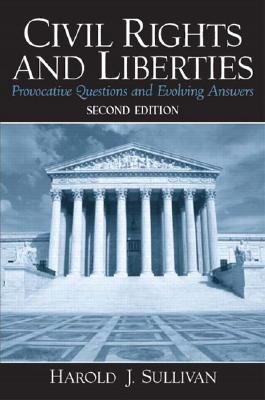 Civil Rights and Liberties: Provocative Questions & Evolving Answers (2nd Edition)
