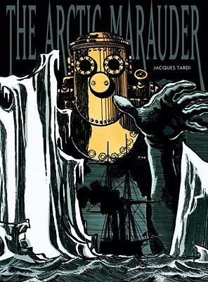 The Arctic Marauder by Jacques Tardi