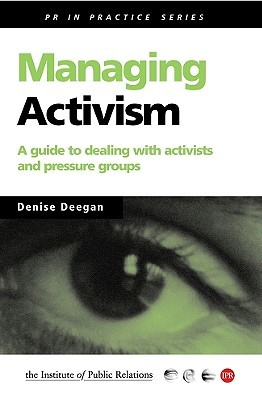 Managing Activism by Denise Deegan