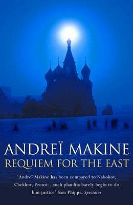 Requiem for the East by Andreï Makine