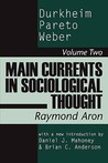 Main Currents in Sociological Thought: Durkheim, Pareto, Weber v. 2