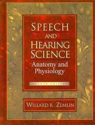 Speech and Hearing Science by Willard R. Zemlin