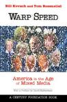 Warp Speed: America in the Age of Mixed Media
