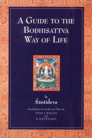 A Guide to the Bodhisattva Way of Life by Śāntideva