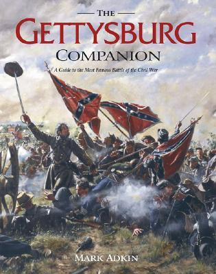 The Gettysburg Companion: A Guide to the Most Famous Battle of the Civil War