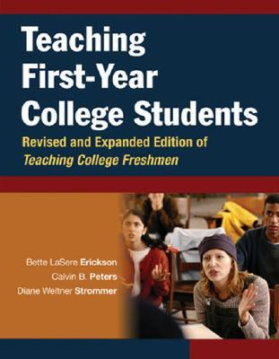 Teaching First-Year College Students by Bette LaSere Erickson