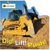 John Deere: Dig, Lift, Push (John Deere (Parachute Press))