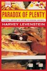 Paradox of Plenty: A Social History of Eating in Modern America (California Studies in Food and Culture, 8)
