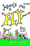 Angels Can Fly by Alan V. Clay