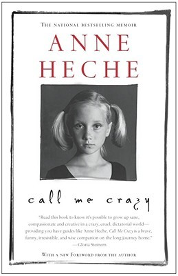 Call Me Crazy by Anne Celeste Heche