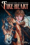 Fire-Heart (Tales of Alterra, The World That Is, #2)