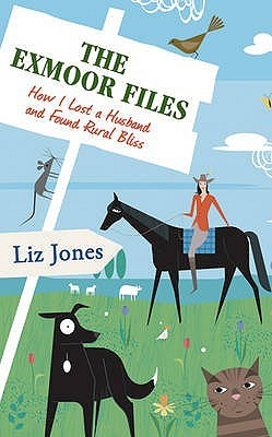 The Exmoor Files by Liz Jones