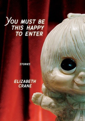 You Must Be This Happy to Enter by Elizabeth Crane