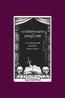 Unfortunate English by Bill Brohaugh