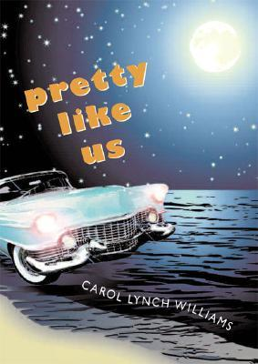 Pretty Like Us by Carol Lynch Williams