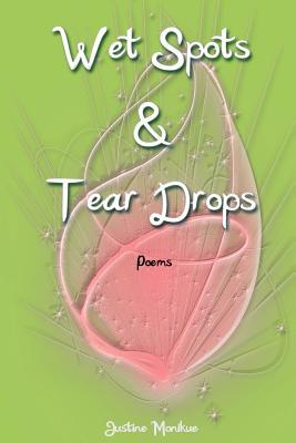 Wet Spots & Tear Drops: Poems
