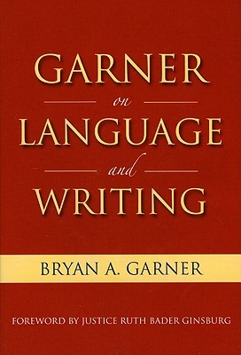 Garner on Language and Writing by Bryan A. Garner