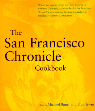 The San Francisco Chronicle Cookbook by Michael Bauer