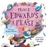 Prince Edward's Feast. Written by Robin O'Brien