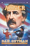 Abner & Me (A Baseball Card Adventure #6)