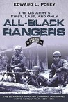 US ARMY'S FIRST, LAST, AND ONLY ALL-BLACK RANGERS by Edward L. Posey