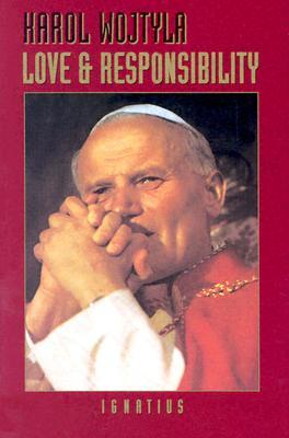 Love and Responsibility by Pope John Paul II