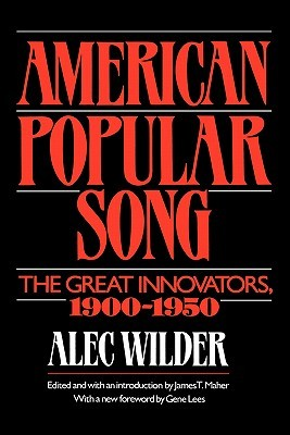 American Popular Song by Alec Wilder