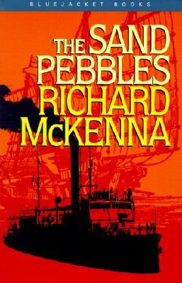 The Sand Pebbles by Richard McKenna