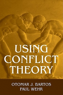 Using Conflict Theory by Otomar J. Bartos