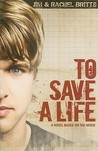 To Save A Life by Jim Britts
