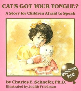 Cat's Got Your Tongue? by Charles E. Schaefer