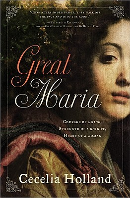 Great Maria by Cecelia Holland