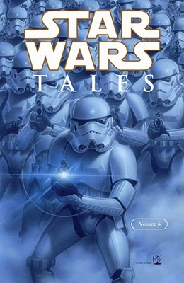 Star Wars Tales, Vol. 6 by Jeremy Barlow