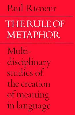 The Rule of Metaphor by Paul Ricouer