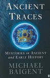 Ancient Traces by Michael Baigent