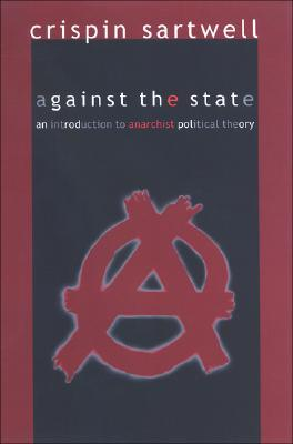 Against the State by Crispin Sartwell