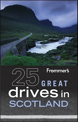 Frommer's 25 Great Drives in Scotland