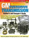 GM Automatic Overdrive Transmission Builder's and Swapper's Guide (Performance How-To S-A Design)