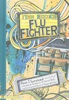 Finn Reeder, Flu Fighter: How I Survived A Worldwide Pandemic, The School Bully, And The Craziest Game Of Dodge Ball Ever