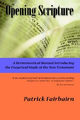 Opening Scripture: A Hermeneutical Manual