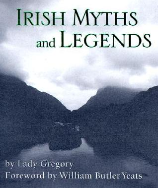 Irish Myths And Legends by Isabella Augusta Persse (La...