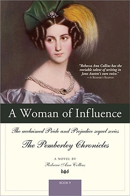 A Woman of Influence (Pride and Prejudice Sequel Series) by Rebecca Ann Collins