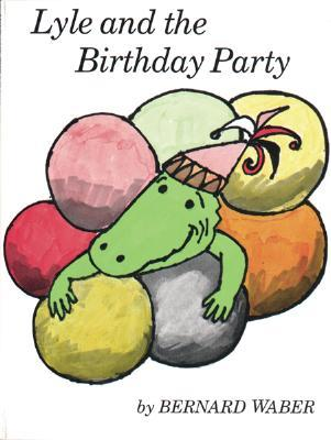 Lyle and the Birthday Party (Lyle the Crocodile)