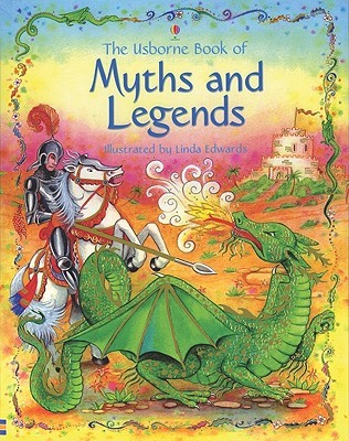 The Usborne Book of Myths and Legends (Stories for Young Children)