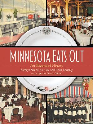 Minnesota Eats Out by Kathryn Koutsky
