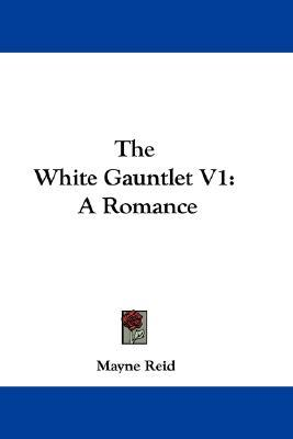The White Gauntlet by Thomas Mayne Reid