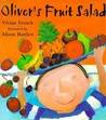 Oliver's Fruit Salad (Oliver, #4)