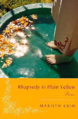 Rhapsody in Plain Yellow by Marilyn Chin